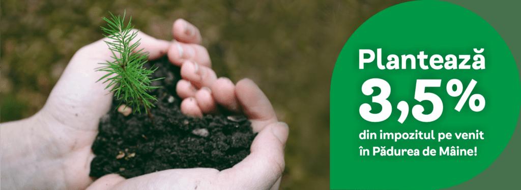 Plantează 3.5% din impozitul tău pe venit în Pădurea de Mâine!